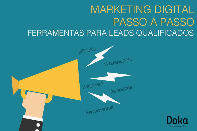 Marketing Digital Passo a Passo – Ferramentas para Leads Qualificados