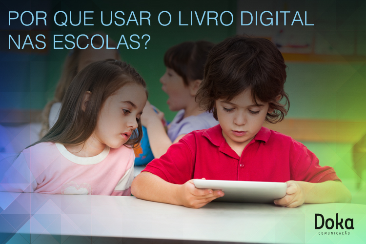 por_que_usar_livro_digital_nas_Escolas_doka_comunicacao
