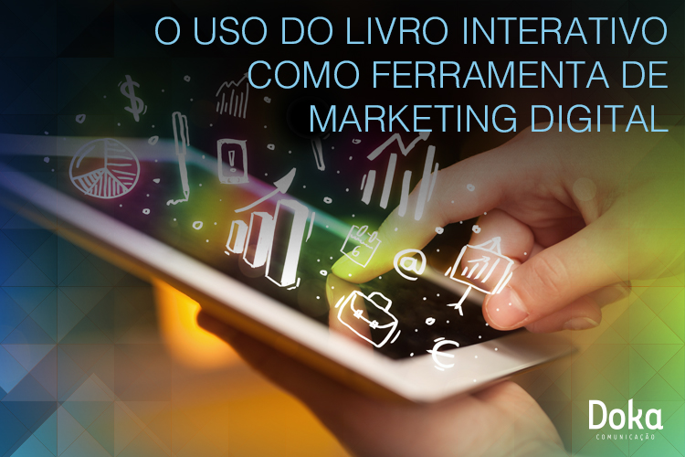 uso_do_livro_interativo_como_ferramenta_marketing_digital_doka_comunicacao