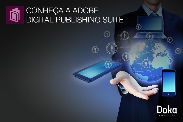 Conheça a Adobe Digital Publishing Suite