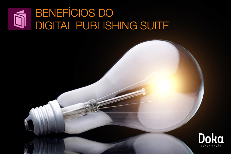 beneficios_digital_publishing_suite_doka_comunicacao
