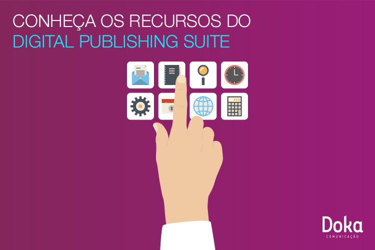 blog_conheca_recursos_digital_publishing_suite_doka_comunicacao