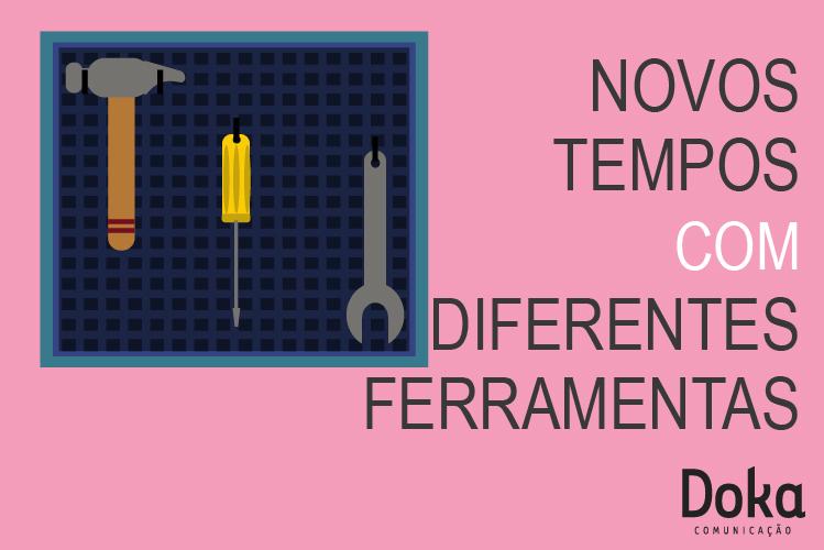 novos-tempos-com-diferentes-ferramentas